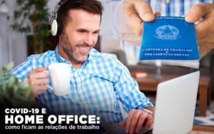 Covid 19 E Home Office Como Ficam As Relações De Trabalho Contabilidade Em Belo Horizonte Mg | Contabilidade Km Blog - Contabilidade KM