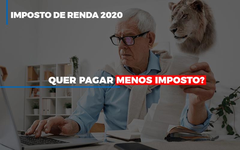 Ir 2020 Quer Pagar Menos Imposto Veja Lista Do Que Pode Descontar Ou Nao Contabilidade Em Belo Horizonte Mg   Contabilidade Km Blog - Contabilidade KM