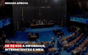 Senado Aprova Auxilio Emergencial De 600 Contabilidade Em Belo Horizonte Mg | Contabilidade Km Blog - Contabilidade KM