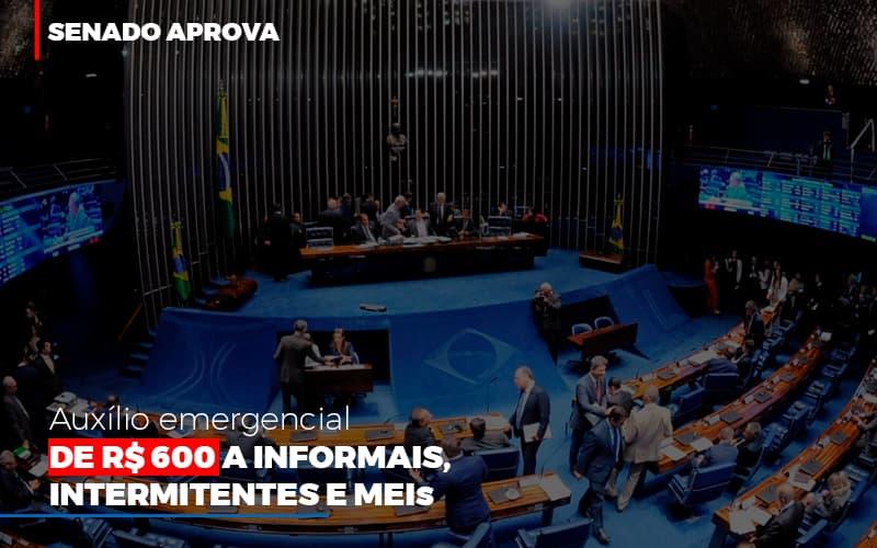 Senado Aprova Auxilio Emergencial De 600 Contabilidade Em Belo Horizonte Mg   Contabilidade Km Blog - Contabilidade KM
