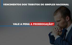 Vale A Pena A Prorrogacao Dos Investimentos Dos Tributos Do Simples Nacional Contabilidade Em Belo Horizonte Mg | Contabilidade Km Blog - Contabilidade KM