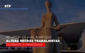 Stf Relator Da Aval A Mp Que Altera Regras Trabalhistas Durante A Pandemia - Contabilidade KM