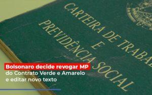 Bolsonaro Decide Revogar Mp Do Contrato Verde E Amarelo E Editar Novo Texto - Contabilidade KM