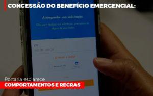 Concessao Do Beneficio Emergencial Portaria Esclarece Comportamentos E Regras - Contabilidade KM