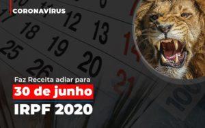 Coronavirus Fazer Receita Adiar Declaracao De Imposto De Renda (1) Contabilidade Em Belo Horizonte Mg | Contabilidade Km Blog - Contabilidade KM