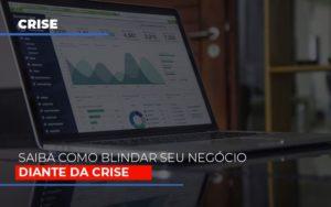 Dicas Praticas Para Blindar Seu Negocio Da Crise Contabilidade Em Belo Horizonte Mg | Contabilidade Km Blog - Contabilidade KM