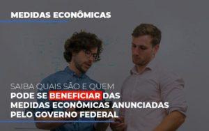 Medidas Economicas Anunciadas Pelo Governo Federal Contabilidade Em Belo Horizonte Mg | Contabilidade Km Blog - Contabilidade KM
