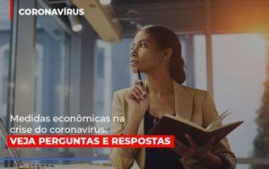 Medidas Economicas Na Crise Do Corona Virus Contabilidade Em Belo Horizonte Mg | Contabilidade Km Blog - Contabilidade KM