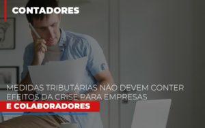 Medidas Tributarias Nao Devem Conter Efeitos Da Crise Para Empresas E Colaboradores - Contabilidade KM