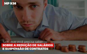 Mp 936 O Que Voce Precisa Saber Sobre Reducao De Salarios E Suspensao De Contrados Contabilidade Em Belo Horizonte Mg   Contabilidade Km Blog - Contabilidade KM