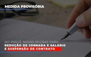 Mp Preve Novas Regras Para Reducao De Jornada E Salario E Suspensao De Contrato Contabilidade Em Belo Horizonte Mg | Contabilidade Km Blog - Contabilidade KM