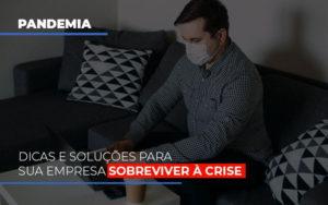Pandemia Dicas E Solucoes Para Sua Empresa Sobreviver A Crise - Contabilidade KM