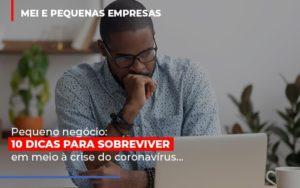 Pequeno Negocio Dicas Para Sobreviver Em Meio A Crise Do Coronavirus Contabilidade Em Belo Horizonte Mg | Contabilidade Km Blog - Contabilidade KM