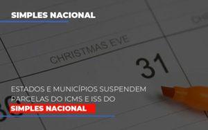 Suspensao De Parcelas Do Icms E Iss Do Simples Nacional Contabilidade Em Belo Horizonte Mg   Contabilidade Km Blog - Contabilidade KM