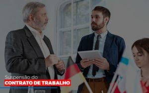 Suspensao Do Contrato De Trabalho 1 Contabilidade Em Belo Horizonte Mg | Contabilidade Km Blog - Contabilidade KM
