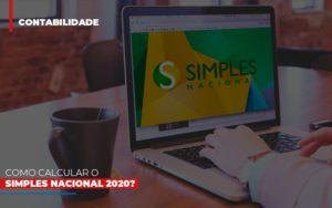 Como Calcular O Simples Nacional 2020 - Contabilidade KM