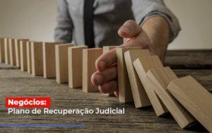 Negocios Plano De Recuperacao Judicial - Contabilidade KM