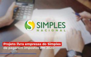 Projeto Livra Empresa Do Simples De Pagarem Post Abrir Empresa Simples - Contabilidade KM