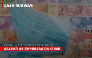 Cash Runway Conheca A Tecnica Que Pode Salvar As Empresas Da Crise - Contabilidade KM