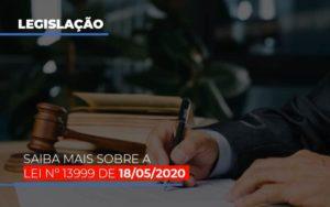 Lei N 13999 De 18 05 2020 - Contabilidade KM