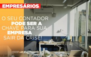 Contador E Peca Chave Na Retomada De Negocios Pos Pandemia - Contabilidade KM