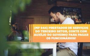 Mp 944 Cooperativas Prestadoras De Servicos Podem Contar Com O Governo - Contabilidade KM