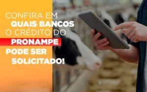 Confira Em Quais Bancos O Credito Pronampe Ja Pode Ser Solicitado - Contabilidade KM