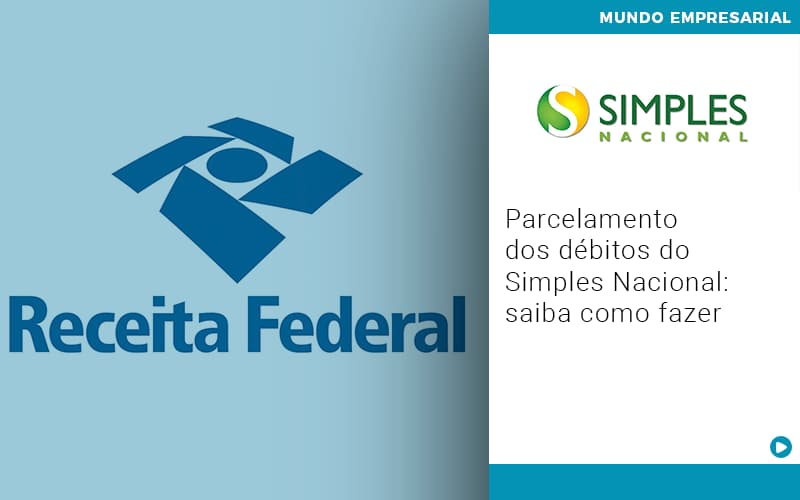 Parcelamento Dos Debitos Do Simples Nacional Saiba Como Fazer - Contabilidade KM