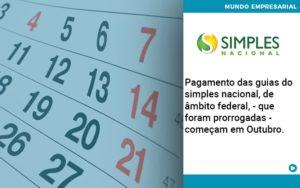 Pagamento Das Guias Do Simples Nacional, De âmbito Federal, Que Foram Prorrogadas Começam Em Outubro. Abrir Empresa Simples - Contabilidade KM
