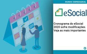 Cronograma Do E Social 2020 Sofre Modificacoes Veja As Mais Importantes - Contabilidade KM