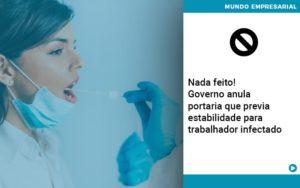 Governo Anula Portaria Que Previa Estabilidade Para Trabalhador Infectado - Contabilidade KM