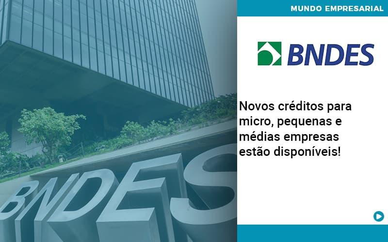 Novos Creditos Para Micro Pequenas E Medias Empresas Estao Disponiveis - Contabilidade KM