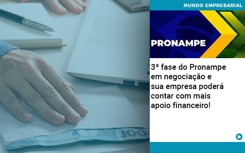 3 Fase Do Pronampe Em Negociacao E Sua Empresa Podera Contar Com Mais Apoio Financeiro - Contabilidade KM