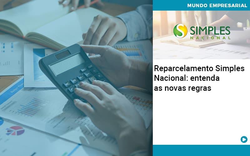 Reparcelamento Simples Nacional Entenda As Novas Regras - Contabilidade KM